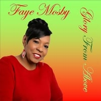 Faye Mosby | Glory from Above