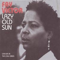 Fay Victor | Lazy Old Sun (Live/Life in the Low Lands)