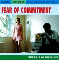 Fear of Commitment | Paper Dolls and Paper Plates