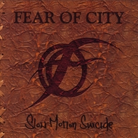Fear of City | Slow Motion Suicide