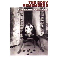 Lorraine Feather | The Body Remembers