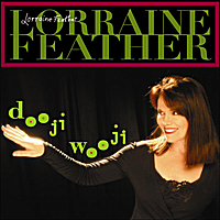 Lorraine Feather | Dooji Wooji