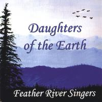 Feather River Singers | Daughters of the Earth