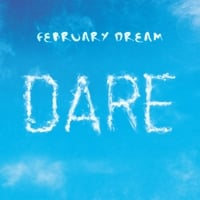 February Dream | Dare