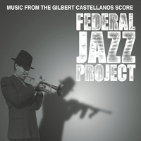 Gilbert Castellanos | Federal Jazz Project