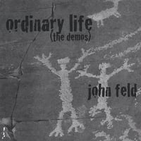 John Feld | Ordinary Life (the Demos)