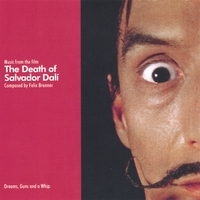 Felix Brenner | The Death of Salvador Dalí: Music from the Film