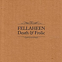 Fellaheen | Death & Frolic