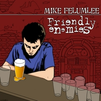 Mike Felumlee/Friendly Enemies | Split - EP