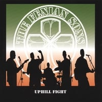 The Fenian Sons | Uphill Fight