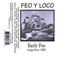 Feo Y Loco | Early Feo