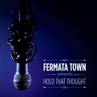 Fermata Town | Hold That Thought
