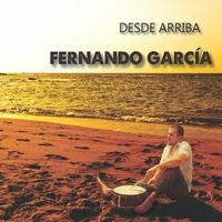 Fernando Garcia - Desde Arriba