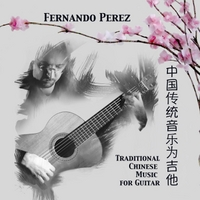 Fernando Perez | Traditional Chinese Music for Guitar