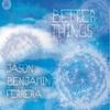 Jason Benjamin Ferrera: Better Things