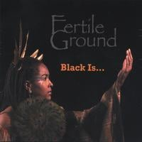 Fertile Ground | Black Is....