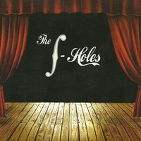The F-Holes | The F-Holes