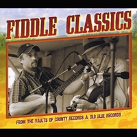 Various Artists | Fiddle Classics from the Vaults of County Records & Old Blue Records