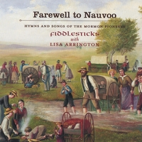 FiddleSticks | Farewell to Nauvoo - Hymns and Songs of the Mormon Pioneers