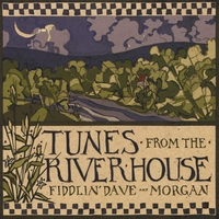 Fiddlin Dave and Morgan | Tunes from the River House