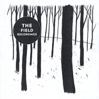 The Field Recordings | The Field Recordings