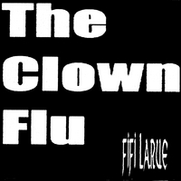 Fifi Larue | The Clown Flu(The Swine Flu Song)