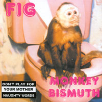 Fig | Monkey Bismuth