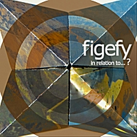 Figefy | In Relation To...? (feat. Kevin Woelfel)