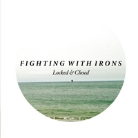 Fighting With Irons | Locked & Closed