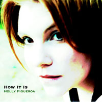 Holly Figueroa | How It Is