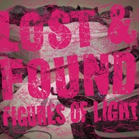 Figures of Light | Lost & Found