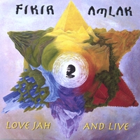 Fikir Amlak | Love Jah And Live