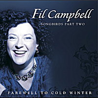 Fil Campbell | Farewell To Cold Winter - Songbirds Part Two