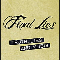 Final Lies | Truth, Lies & Alibis