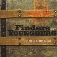 Finders And Youngberg | Keep Your Suitcase Packed