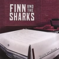 Finn And The Sharks | Built To Last
