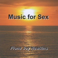 Fiona Joy Hawkins | Music For Sex
