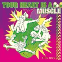 FIRE DOG | Your Heart Is a Muscle