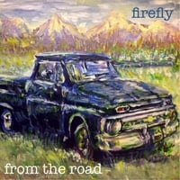 Firefly, Chris Snyder & Nici Peper | From the Road