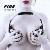 Fire | Thrill Me
