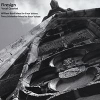 Firesign Vocal Quartet | William Byrd & Terry Schlenker: Masses for Four Voices