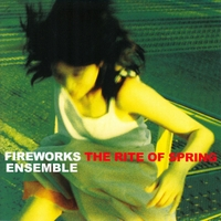 Fireworks Ensemble | The Rite of Spring