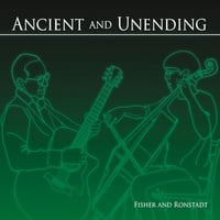 Fisher and Ronstadt | Ancient and Unending