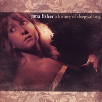 Jana Fisher | A History of Sleepwalking