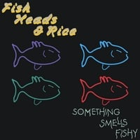 Fish Heads & Rice | Something Smells Fishy