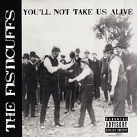 The Fisticuffs | You'll Not Take Us Alive
