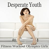 Fitness Workout Olympics Girls | Desperate Youth