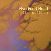 Five Eyed Hand | Churned Alive