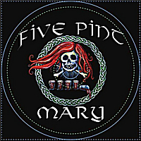 Five Pint Mary | Five Pint  Mary