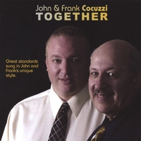 Frank and John Cocuzzi | John and Frank Cocuzzi TOGETHER